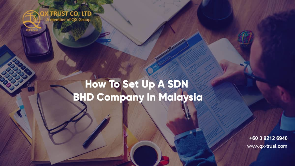 How To Set Up A SDN BHD Company In Malaysia| QX Trust | Offshore Labuan Consultants