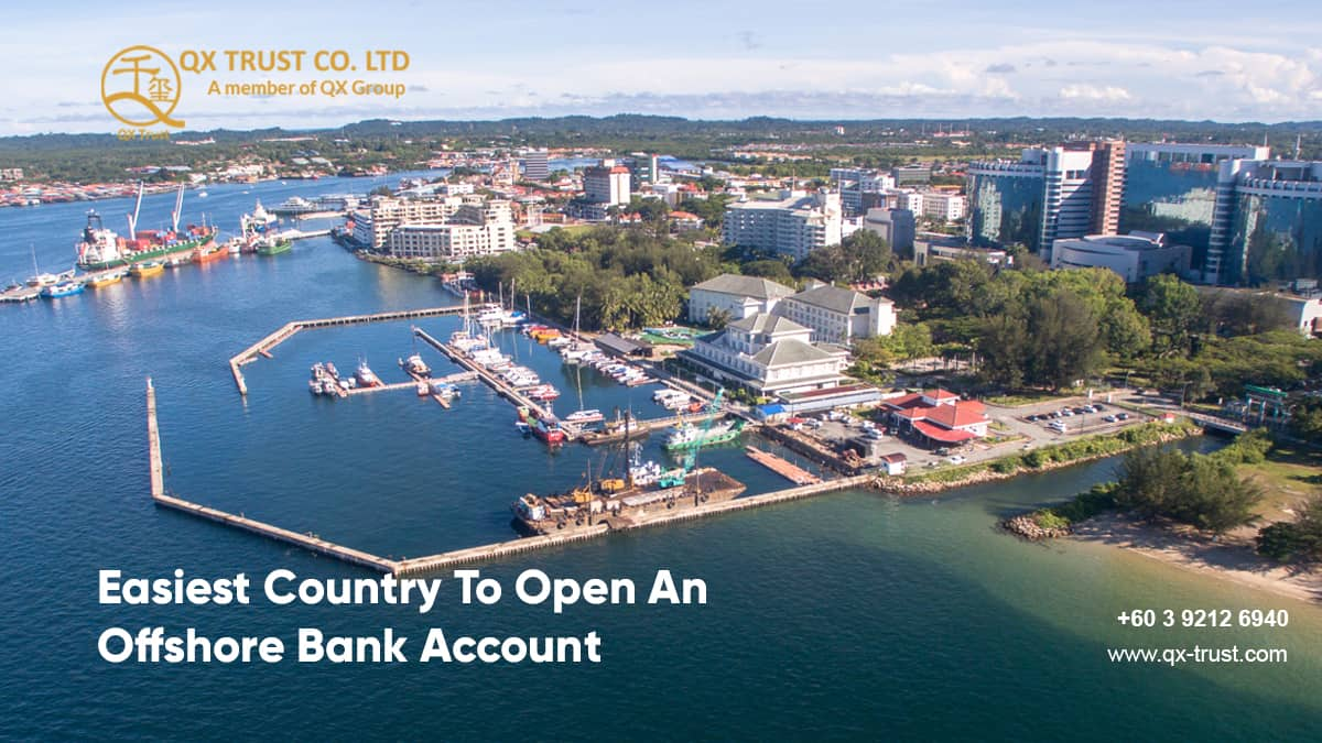 Easiest Country To Open An Offshore Bank Account | QX Trust | Offshore Labuan Consultants