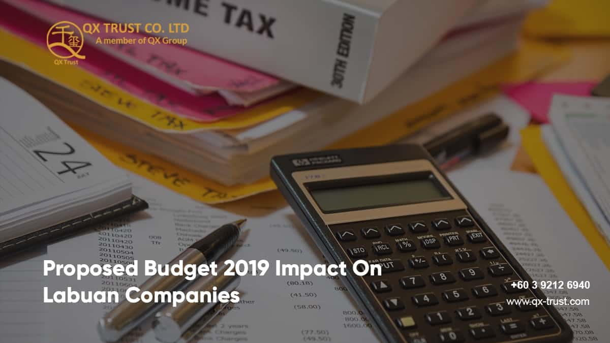 Proposed Budget 2019 Impact On Labuan Companies