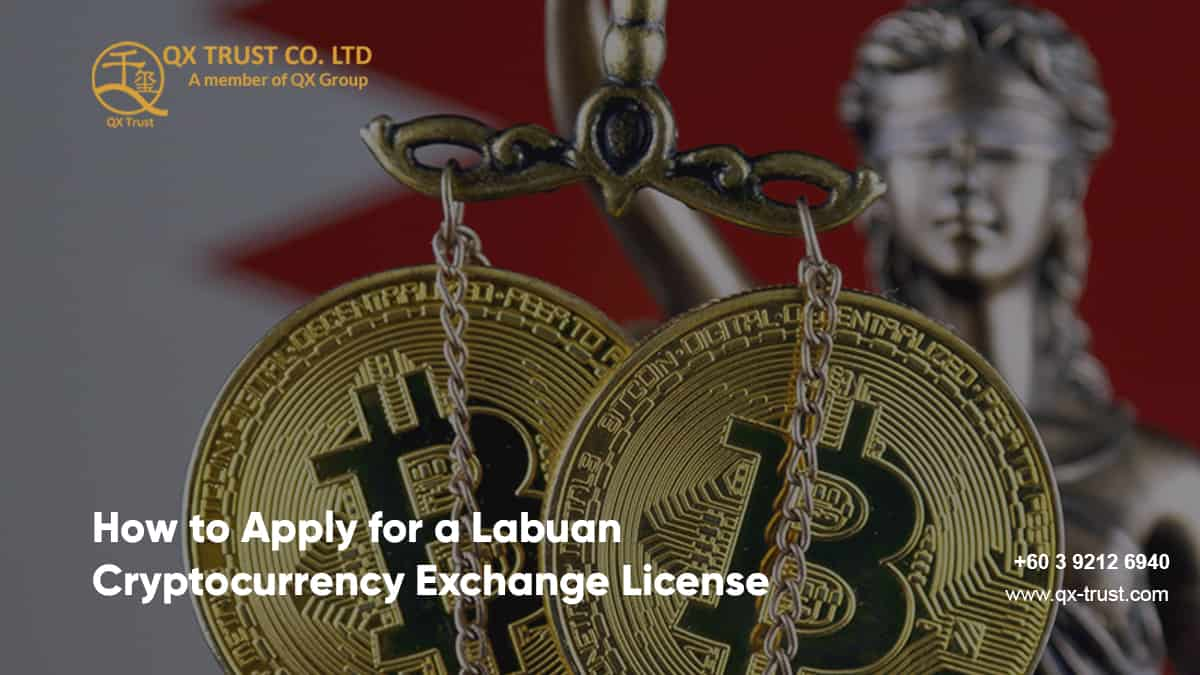 How to Apply for a Labuan Cryptocurrency Exchange License   QX Trust   Offshore Labuan Consultants