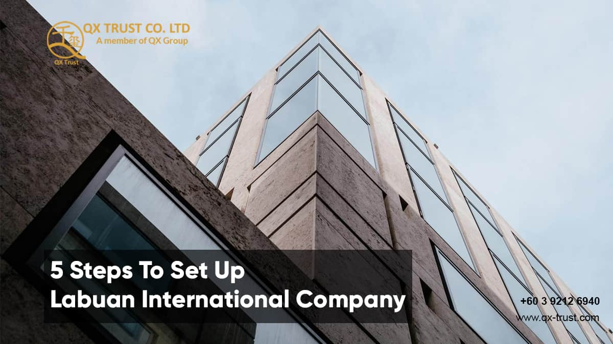 5 Steps To Set Up Labuan International Company