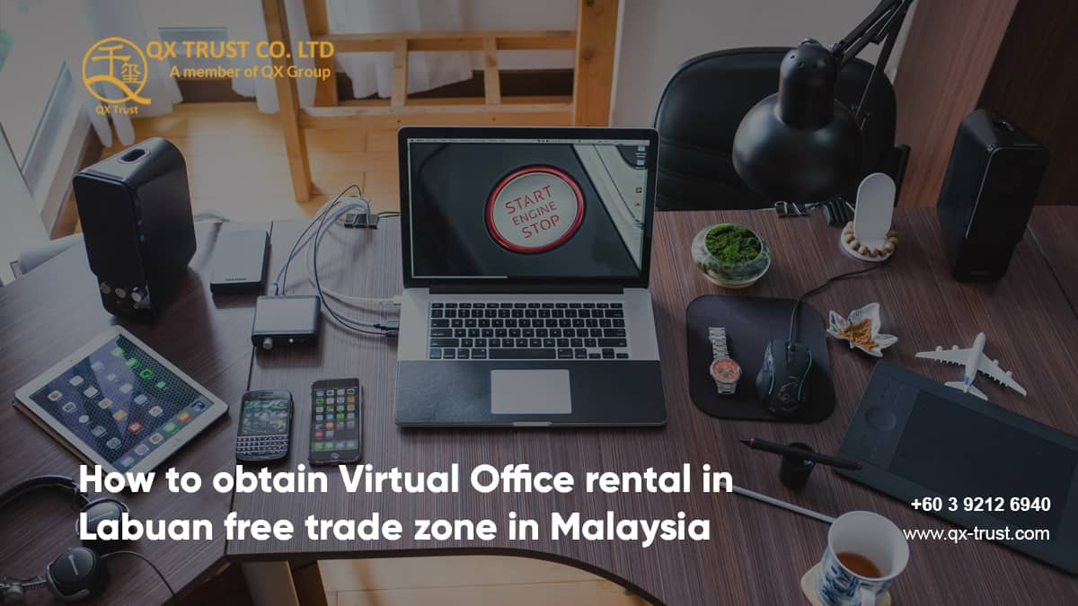 How to obtain Virtual Office rental in Labuan free trade zone in Malaysia