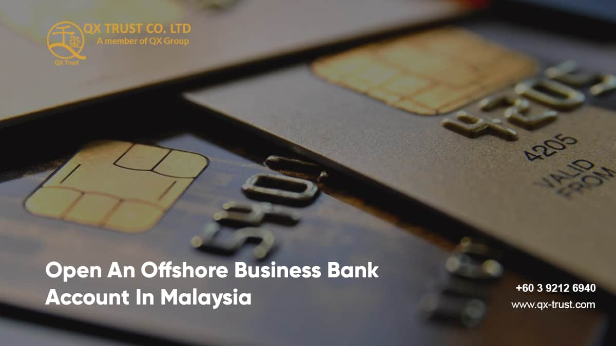 Open An Offshore Business Bank Account In Malaysia