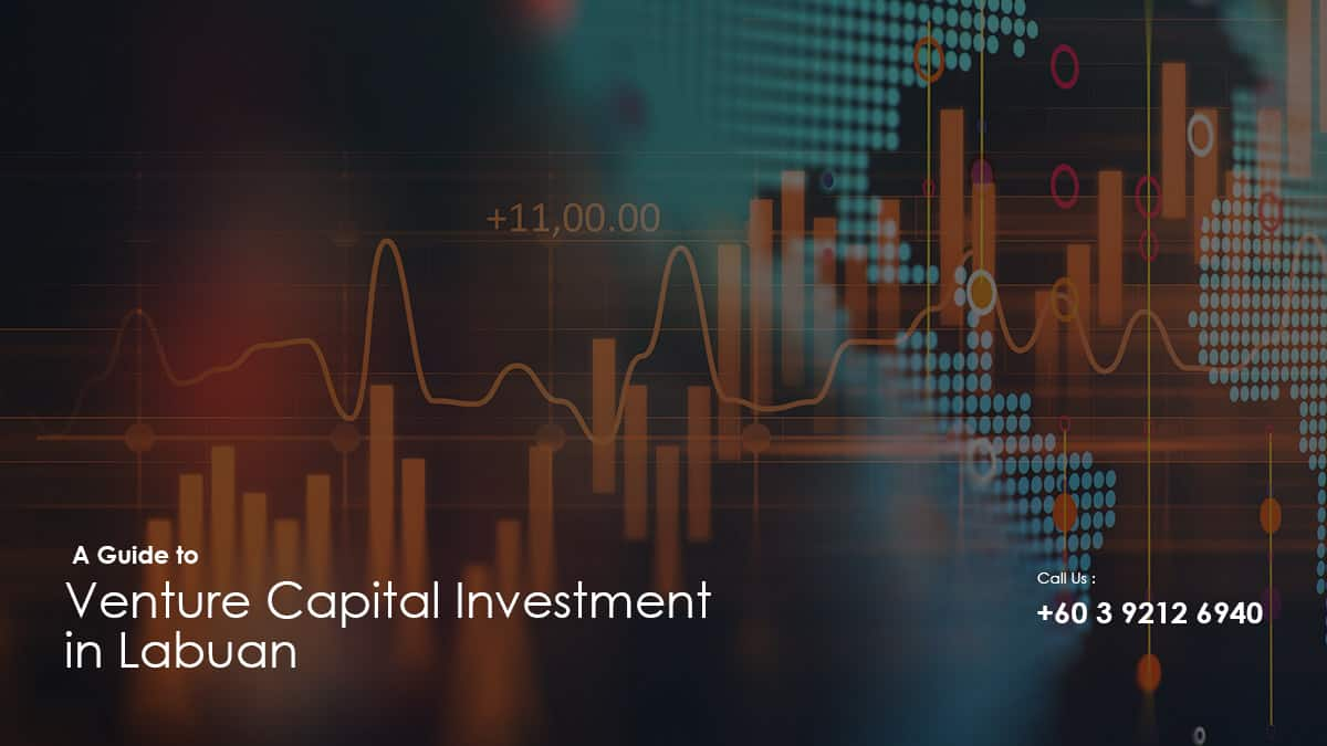 A Guide to Venture Capital Investment in Labuan