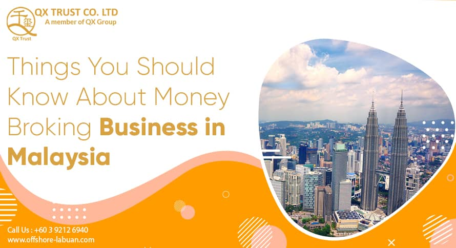 Things You Should Know About Money Broking Business in Malaysia