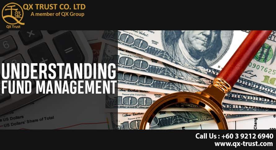 Understanding Fund Management | QX Trust | Offshore Labuan Consultants