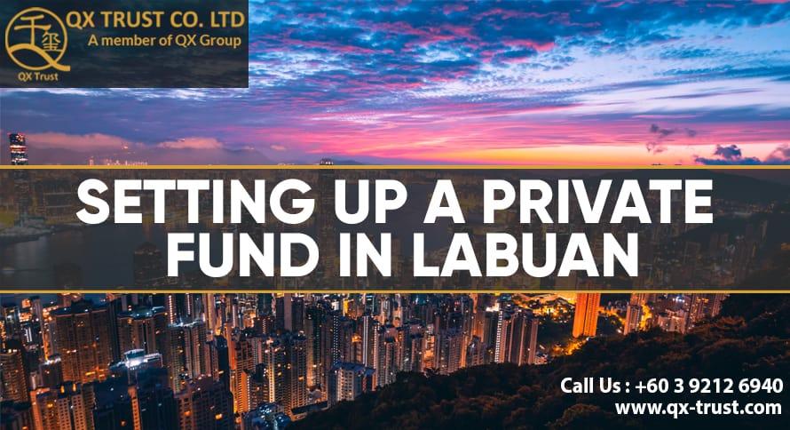 Setting Up a Private Fund in Labuan
