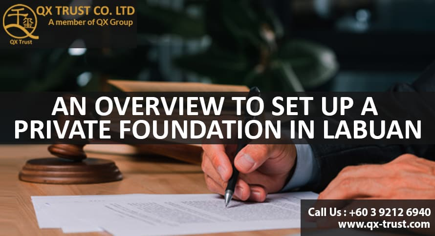An Overview to Set up a Private Foundation in Labuan