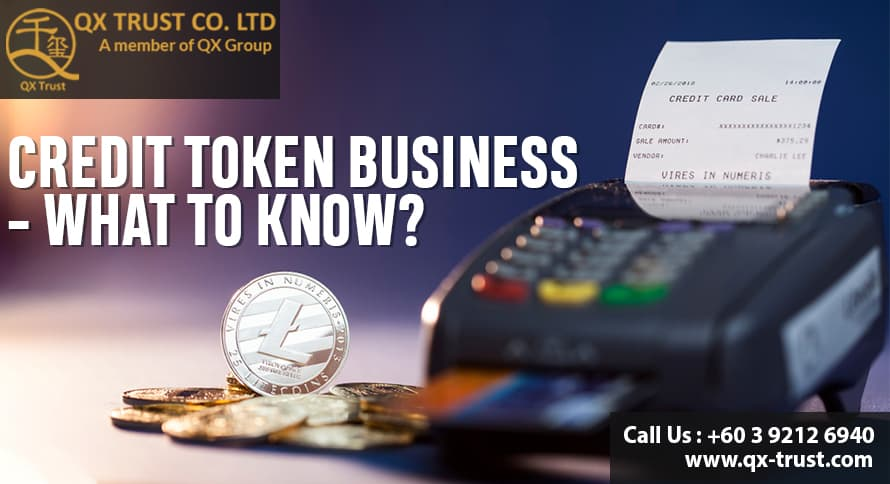 Credit Token Business - what to know? | QX Trust | Offshore Labuan Consultants