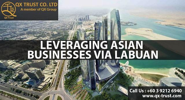 Leveraging Asian Businesses via Labuan | QX Trust | Offshore Labuan Consultants Malaysia