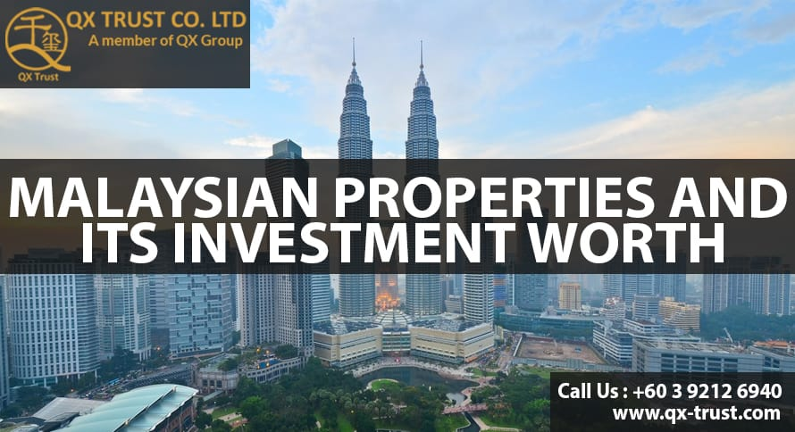 Malaysian Properties and its Investment worth | QX Trust | Offshore Labuan Consultants Malaysia