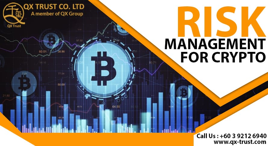 Risk Management for Crypto | QX Trust | Offshore Labuan Consultants Malaysia