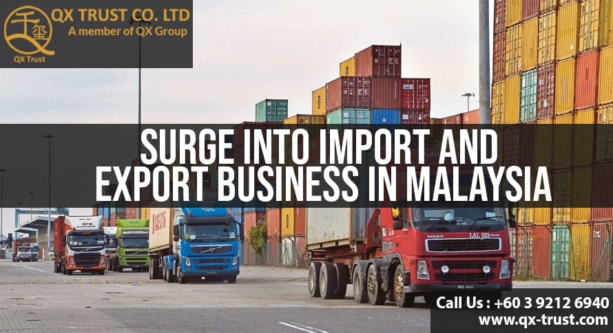 Surge into import and export Business in Malaysia | QX Trust | Offshore Labuan Consultants