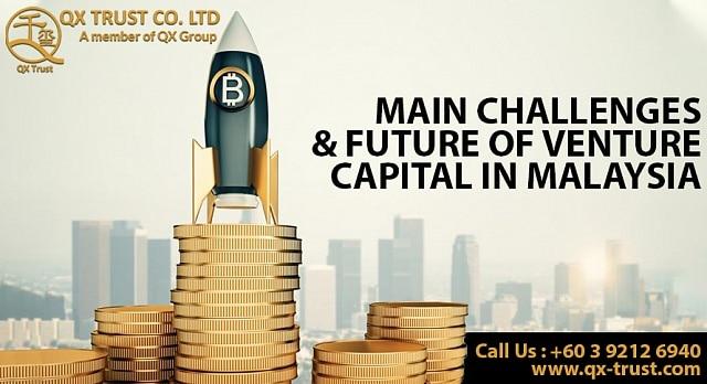Main Challenges of Future of Venture Capital in Malaysia | QX Trust | Offshore Labuan Consultants Malaysia
