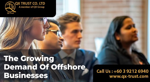 The Growing Demand of Offshore Businesses | QX Trust | Offshore Labuan