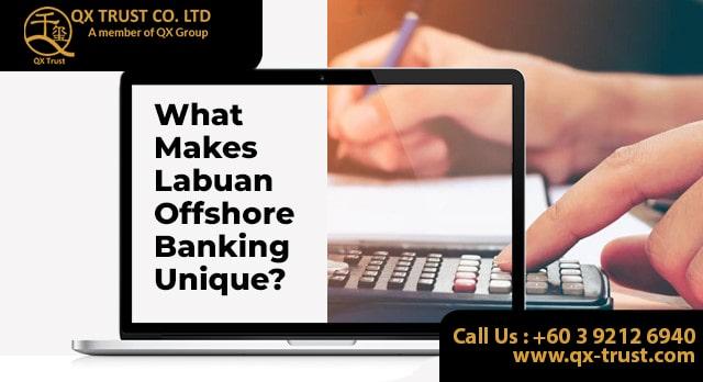What makes Labuan Offshore Banking Unique? | QX Trust | Offshore Labuan Consultants Malaysia