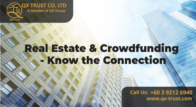 Real Estate & Crowdfunding - Know the Connection | QX Trust | Offshore Labuan Consultants Malaysia