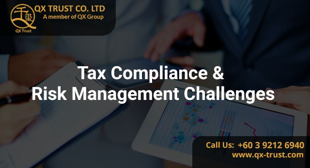 Tax Compliance & Risk Management Challenges | QX Trust | Offshore Labuan Consultants Malaysia