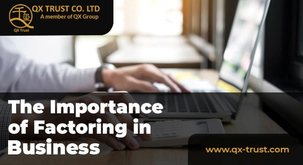 The Importance of Factoring in Business   QX Trust   Offshore Labuan Consultants Malaysia