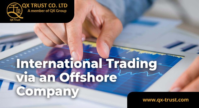 International Trading via an Offshore Company | QX Trust | Offshore Labuan Consultants Malaysia