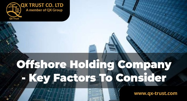 Offshore Holding Company - Key Factors To Consider