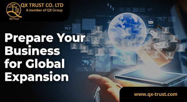 Prepare Your Business for Global Expansion | QX Trust | Offshore Labuan Consultants Malaysia