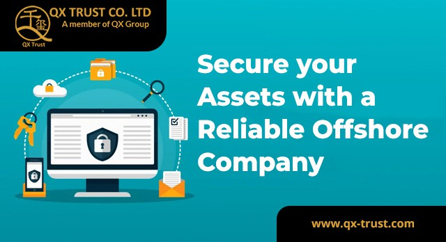Secure your Assets with a Reliable Offshore Company | QX Trust | Offshore Labuan Consultants Malaysia